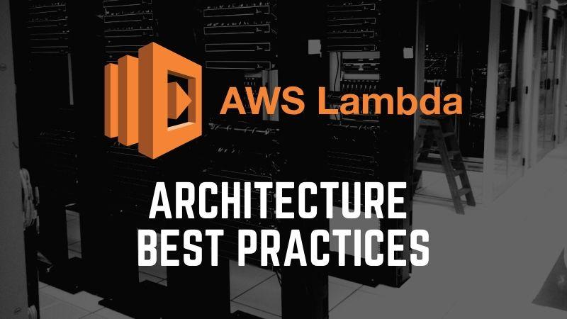 AWS Lambda Architecture Best Practices