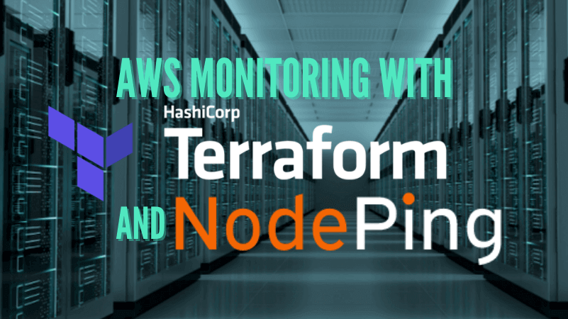 How to Setup AWS Monitoring with Terraform and NodePing?