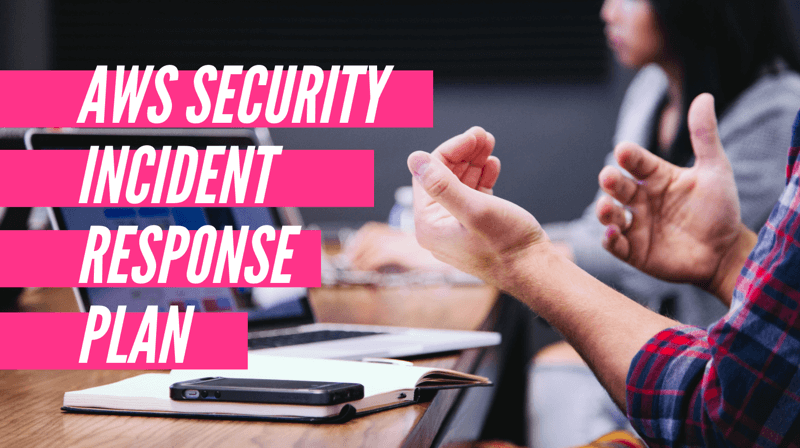 AWS Security Incident Response Plan [Practical Guide]