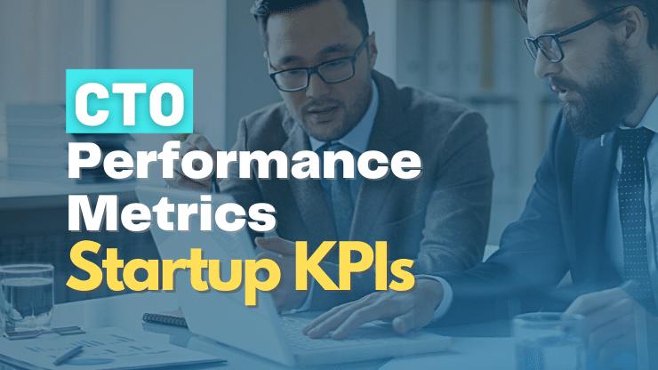 CTO Performance Metrics — Measuring Startup CTO KPIs