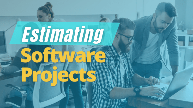 Estimating Software Projects