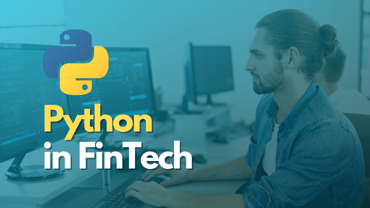 Python for FinTech — FinTech Projects and Use Cases