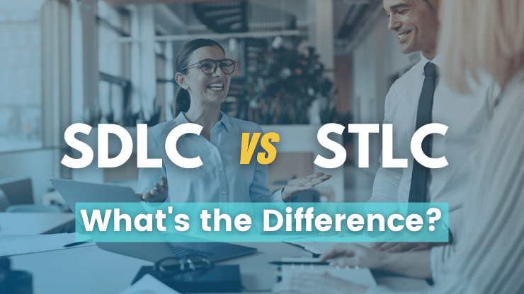 SDLC vs STLC: What's the Difference?
