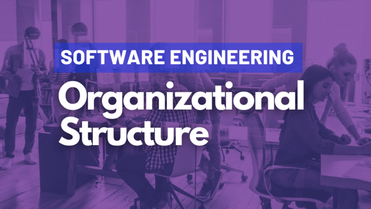 Software Engineering Organizational Structure