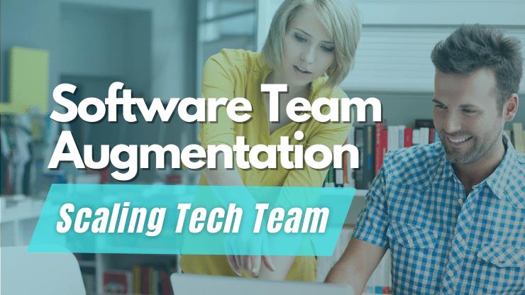 Software Team Augmentation — Scaling Tech Team Faster