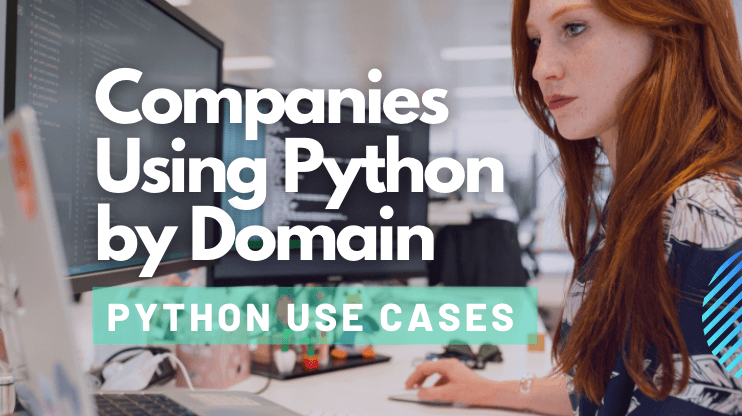 Companies Using Python by Domain — Python Use Cases