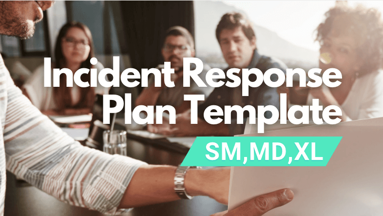 Incident Response Plan Template For Startup [SM, MD, XL]
