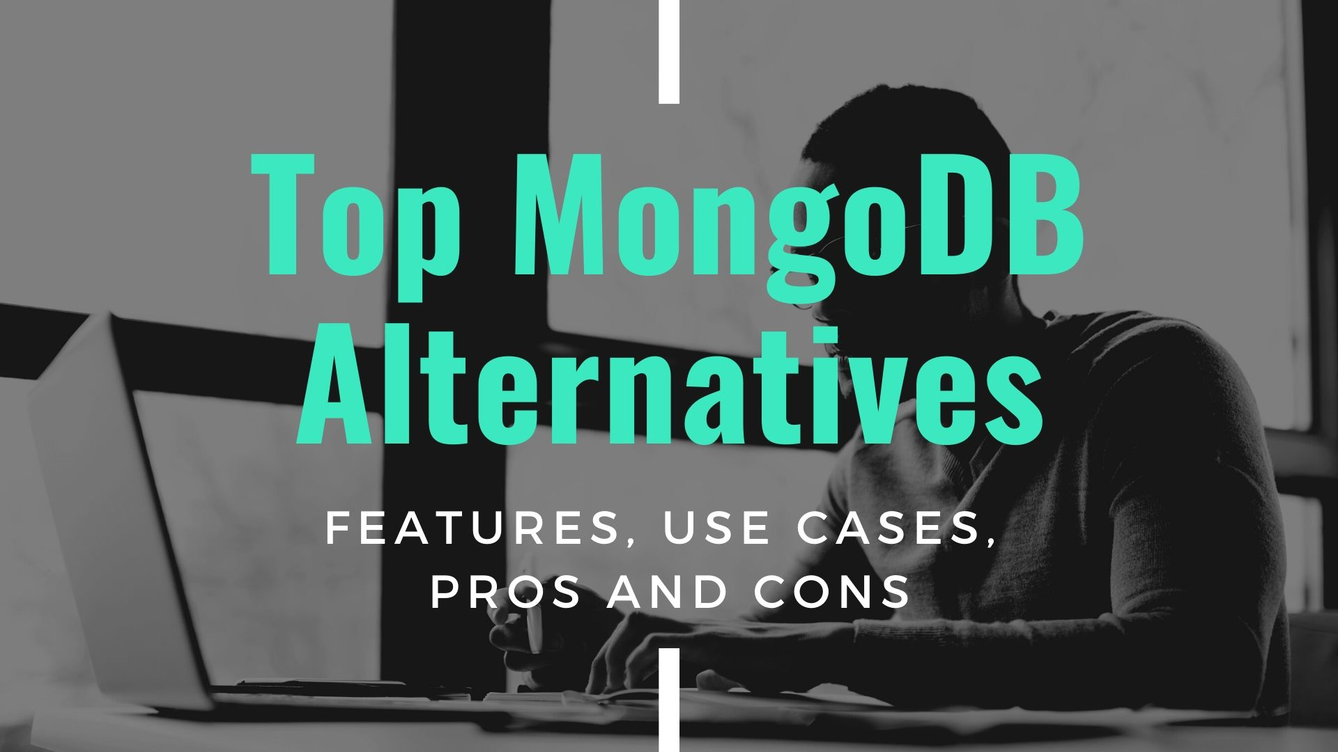 Top MongoDB Alternatives — Features, Use Cases, Pros and Cons